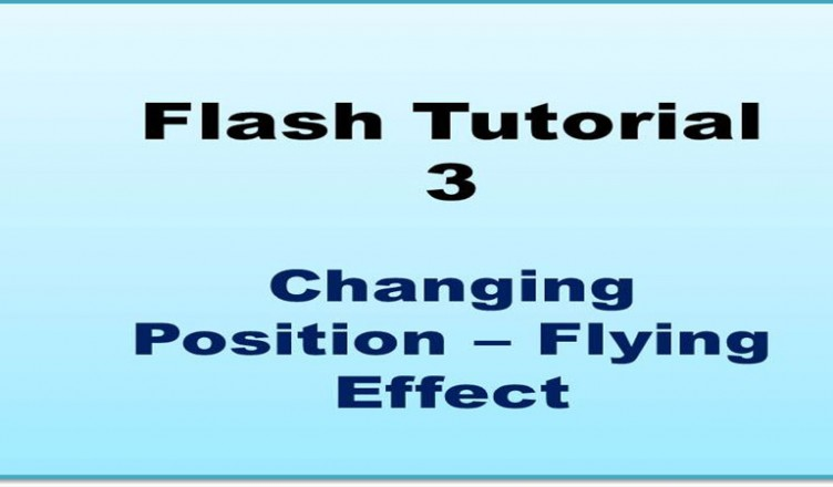 Flash Tutorial - Changing Positions: Flying effect